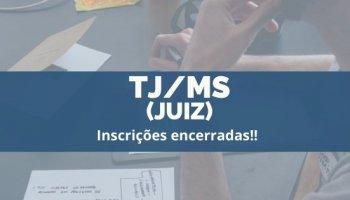 CONCURSO TJ/MS (Juiz de Direito) (04/12/2019): Inscrições encerradas!!