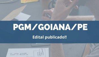 CONCURSO PGM/GOIANA/PE (03/12/2019): Edital publicado!!