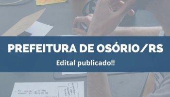 CONCURSO PREFEITURA DE OSÓRIO/RS (10/12/2019): Edital publicado!!