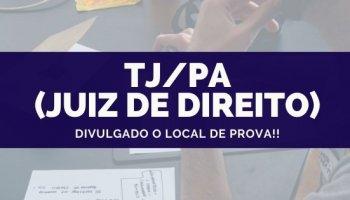 CONCURSO TJ/PA (Juiz de Direito) (18/10/19): Divulgado local de prova!!