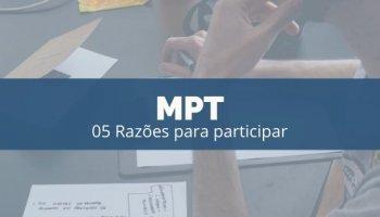 MPT: 05 Razões para participar