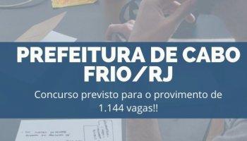 CONCURSO PREFEITURA DE CABO FRIO/RJ (19/11/2019): Concurso previsto para provimento de 1.144 vagas!!