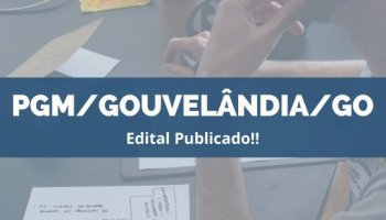 CONCURSO PGM/GOUVELÂNDIA/GO (06/12/2019): Edital publicado!!