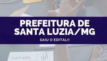 CONCURSO PREFEITURA DE SANTA LUZIA/MG (03/10/2019): Saiu o edital!!