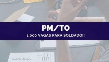 CONCURSO PM/TO (25/10/2019): 1.000 vagas!!