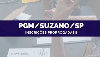 CONCURSO PGM/SUZANO/SP (25/10/2019): Inscrições prorrogadas!!