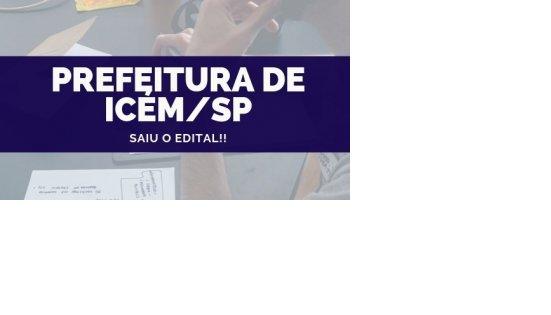 CONCURSO PREFEITURA DE ICÉM/SP (17/10/2019): Saiu o edital!!