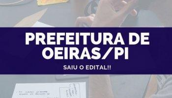 CONCURSO PREFEITURA DE OEIRAS/PI (17/10/2019): Saiu o edital!!