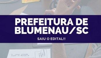 CONCURSO PREFEITURA DE BLUMENAU/SC (17/10/2019: Saiu o edital!!