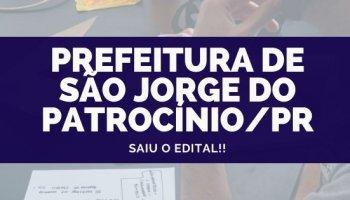 CONCURSO PREFEITURA DE SÃO JORGE DO PATROCÍNIO/PR (18/10/2019): Saiu o edital!!