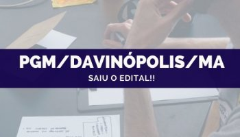 CONCURSO PGM/Davinópolis/MA (21/10/2019): Saiu o edital!!