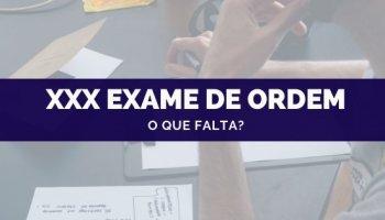 (21/10/2019): Sobre o XXX Exame de Ordem, o que falta?