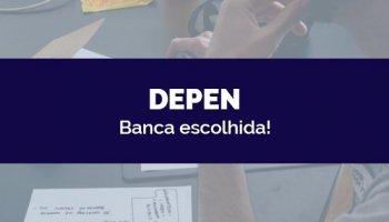 CONCURSO DEPEN (24/03/2020): Banca escolhida!