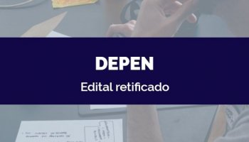 CONCURSO DEPEN (18/05/2020): Edital retificado