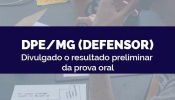 CONCURSO PARA DPE/MG (Defensor) (20/03/2020): Divulgado o resultado preliminar da prova oral