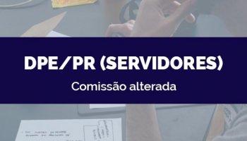 CONCURSO DPE/PR (Servidores) (18/05/2020): Comissão alterada