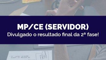CONCURSO MP/CE (Servidores) (27/04/2020): Divulgado o resultado final da 2ª fase!