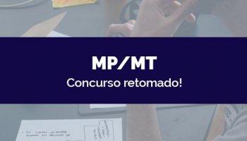 CONCURSO MP/MT (08/05/2020): Concurso retomado!