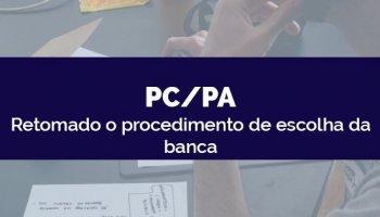 CONCURSO PC/PA (28/05/2020): Retomado o procedimento de escolha da banca