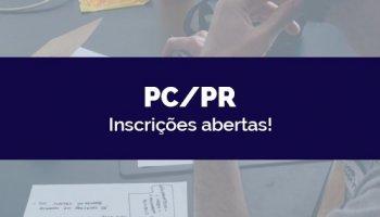 CONCURSO PC/PR (04/05/2020): Inscrições abertas