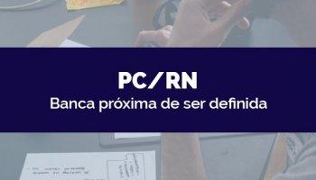 CONCURSO PC/RN (29/04/2020): Banca próxima de ser definida