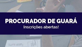 CONCURSO PROCURADOR DE GUARÁ (23/03/2020): Inscrições abertas!