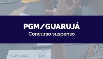 CONCURSO PGM/GUARUJÁ/SP (20/03/2020): Concurso suspenso