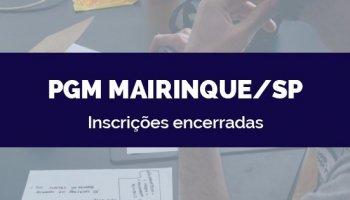 CONCURSO PGM MAIRINQUE/SP (15/05/2020): Inscrições encerradas