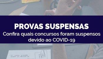 PROVAS SUSPENSAS: Confira quais concursos foram suspensos devido ao COVID-19