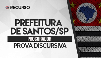 Recurso | Concurso | Procurador da Prefeitura de Santos/SP | Recurso Discursiva