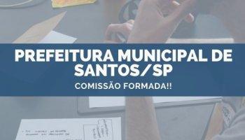 CONCURSO PREFEITURA MUNICIPAL DE SANTOS/SP (05/11/2019): Comissão Formada!!
