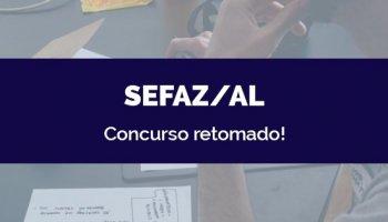 CONCURSO SEFAZ/AL (25/05/2020): Concurso retomado!