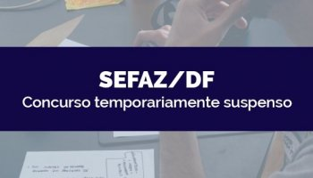 CONCURSO SEFAZ/DF (26/03/2020): Concurso suspenso temporariamente