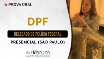 Preparatório Prova Oral | Módulo Presencial SP | Delegado de Polícia Federal (DPF)