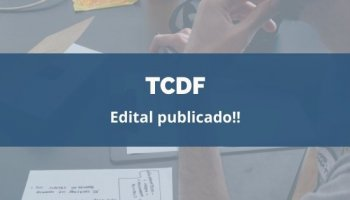CONCURSO TCDF (14/02/2020): Edital publicado!!