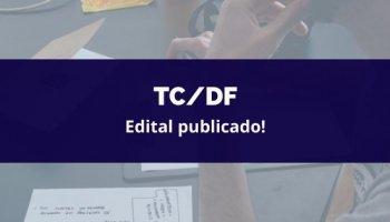 CONCURSO TC/DF (19/02/2020): Edital publicado!