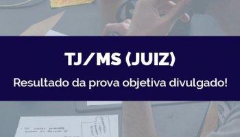 CONCURSO TJ/MS (Juiz de Direito) (27/05/2020): Resultado da prova objetiva divulgado!