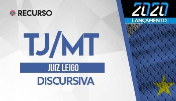 Recurso | Concurso | Juiz Leigo do Tribunal de Justiça do Mato Grosso (TJ/MT) | Prova Discursiva