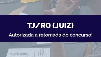 CONCURSO DO TJ/RO (JUIZ) (19/05/2020): Autorizada a retomada do concurso!
