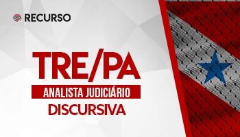 Recurso | Concurso | Analista Tribunal Regional Eleitoral do Pará (TRE/PA) | Prova Discursiva