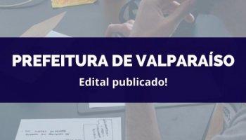 CONCURSO PREFEITURA DE VALPARAÍSO (17/02/2020): Edital publicado!
