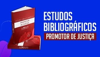 Sugestão Bibliográfica Promotor de Justiça - saiba os melhores materiais para Promotor de Justiça!