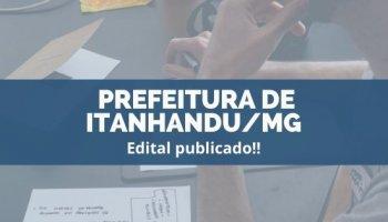 CONCURSO PREFEITURA DE ITANHANDU/MG (10/12/2019): Edital publicado!!