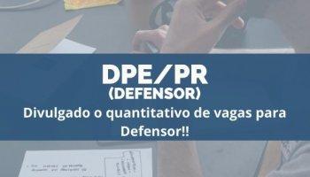 CONCURSO DPE/PR (11/12/2019): Divulgado o quantitativo de vagas para Defensor!!