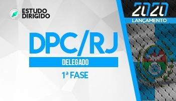 Curso | Concurso DPC RJ | Delegado de Polícia | 1ª Fase | Estudo Dirigido