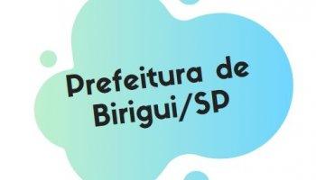 CONCURSO PARA PREFEITURA MUNICIPAL DE BIRIGUI/SP (13/08/2019): Saiu o edital!!
