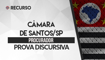 Recurso | Concurso | Procurador Câmara de Santos/SP | Prova Dissertativa