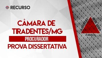 Recurso | Concurso | Procurador da Câmara de Tiradentes | Prova Dissertativa