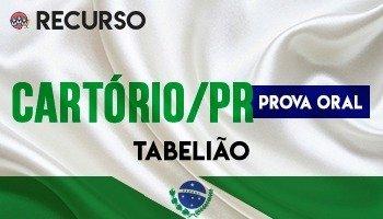 Recurso   Concurso   Cartório do Paraná (TJ/PR) (PROVA ORAL)
