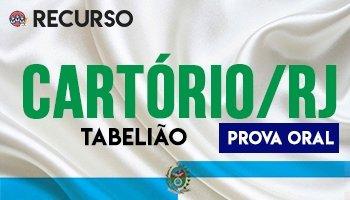 Recurso | Concurso | Cartório do Rio de Janeiro (TJ/RJ) (PROVA ORAL)